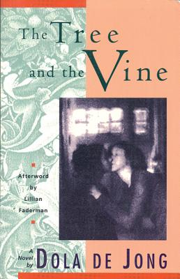 The Tree and the Vine, de Jong, Dola; Faderman, Lillian [afterword]; Kinzer, Ilona [translator]