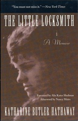 The Little Locksmith: A Memoir, Butler Hathaway, Katharine
