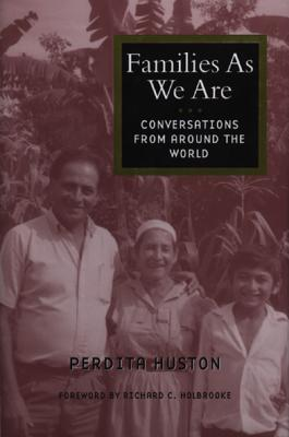 Families As We Are: Conversations from Around the World, Huston, Perdita