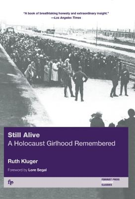 Still Alive: A Holocaust Girlhood Remembered, Kluger, Ruth