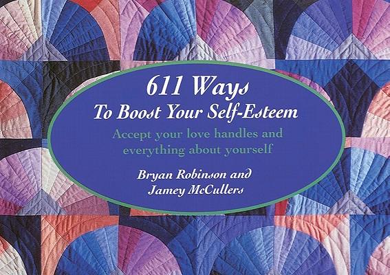 611 Ways to Boost Your Self Esteem, Bryan Robinson