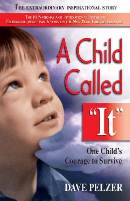 Image for A Child Called 'It': One Child's Courage to Survive