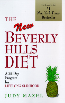 The New Beverly Hills Diet: The latest weight-loss research that explains a conscious food-combining program for LIFELONG SLIMHOOD, Mazel, Judy