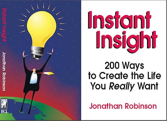 Image for Instant Insight: 200 Ways To Create The Life You Really Want