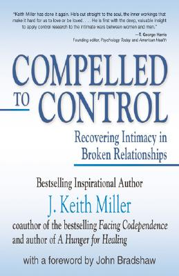 Image for Compelled to Control: Recovering Intimacy in Broken Relationships