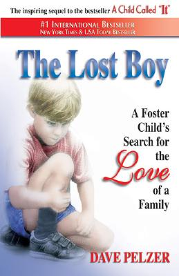 Image for The Lost Boy: A Foster Child's Search for the Love of a Family