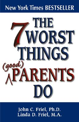 Image for 7 WORST THINGS PARENTS DO