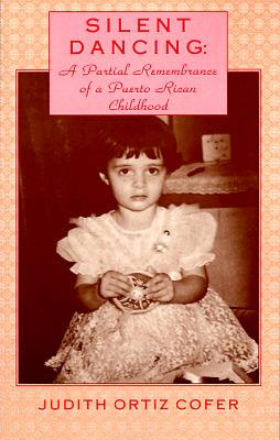 Image for SILENT DANCING A PARTIAL REMEMBRANCE OF A PUERTO RICAN CHILDHOOD