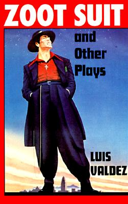 Zoot Suit and Other Plays, Luis Valdez