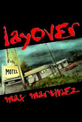 Layover, Martinez, Max