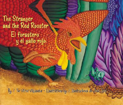 Image for The Stranger and the Red Rooster/ El forastero y el gallo rojo (Spanish Edition)