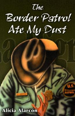 Image for Border Patrol Ate My Dust, The