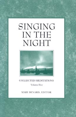 Image for SINGING IN THE NIGHT COLLECTED MEDITATIONS VOLUME FIVE