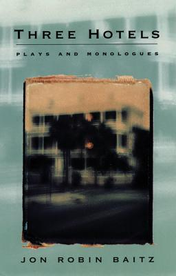 Image for THREE HOTELS PLAYS AND MONOLOGUES