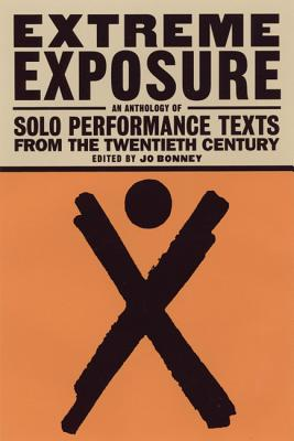 Image for Extreme Exposure: An Anthology of Solo Performance Texts from the Twentieth Century