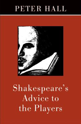 Shakespeare's Advice to the Players, Hall, Peter