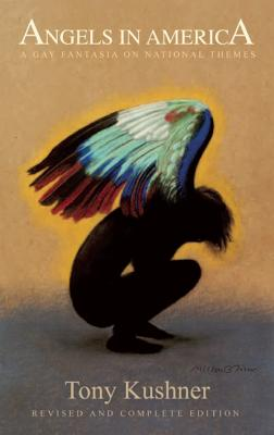 Image for ANGELS IN AMERICA: A GAY FANTASIA ON NATIONAL THEMES