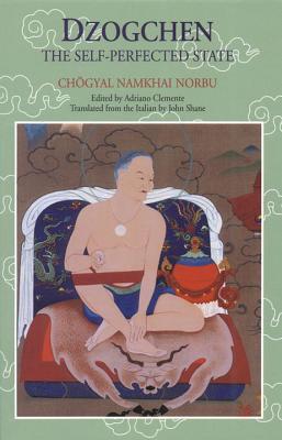 Dzogchen: The Self-Perfected State, Chogyal Namkhai Norbu