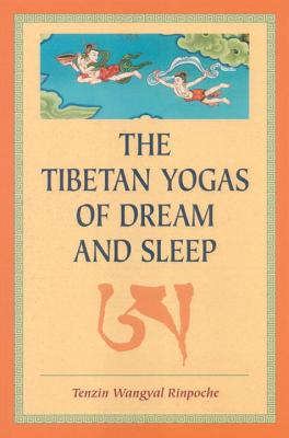 The Tibetan Yogas of Dream and Sleep, Tenzin Wangyal Rinpoche