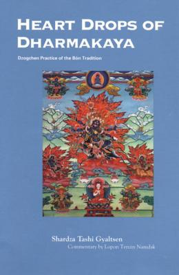 Image for Heart Drops of Dharmakaya: Dzogchen Practice of the Bon Tradition