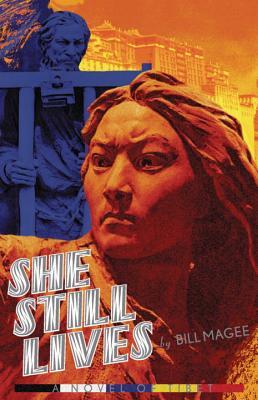 She Still Lives: A Novel of Tibet, Bill Magee