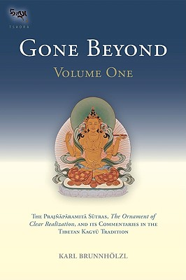 Image for Gone Beyond : The Prajnaparamita, the Ornament of Clear Realization, and Its Commentaries in the Tibetan Kagyii Tradition