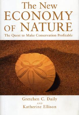 Image for New Economy of Nature: The Quest to Make Conservation Profitable