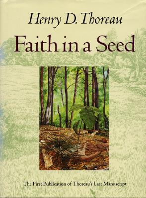 Image for Faith in a Seed: The Dispersion Of Seeds And Other Late Natural History Writings