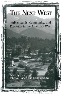 Image for The Next West: Public Lands, Community, and Economy in the American West