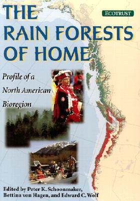 Image for The Rain Forests of Home: Profile of a North American Bioregion