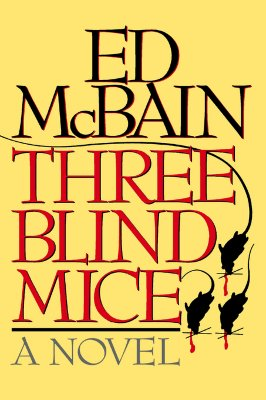 Three Blind Mice: A Novel, McBain, Ed