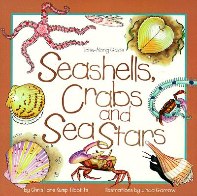 Image for Seashells, Crabs and Sea Stars: Take-Along Guide (Take Along Guides)