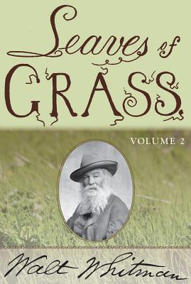 Leaves of Grass: In Two Volumes (vol. II), Walt Whitman