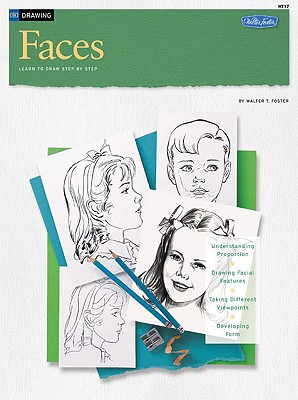 FACES/ Learn To Draw Step By Step (How to Draw & Paint) (Vol 1), Foster, Walter