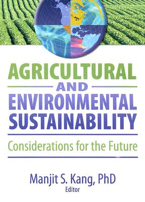Image for Agricultural and Environmental Sustainability: Considerations for the Future