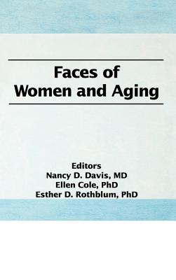 Faces of Women and Aging, Davis, Nancy D.