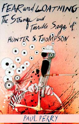 Image for Fear and Loathing: The Strange and Terrible Saga of Hunter S. Thompson