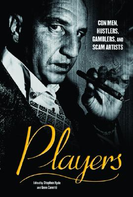 Image for Players: Con Men, Hustlers, Gamblers, and Scam Artists