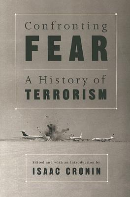 Image for Confronting Fear: A History of Terrorism