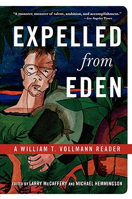 Expelled from Eden: A William T. Vollman Reader, Vollmann, William T.; McCaffery, Larry [editor]; Hemmingson, Michael A. [editor]