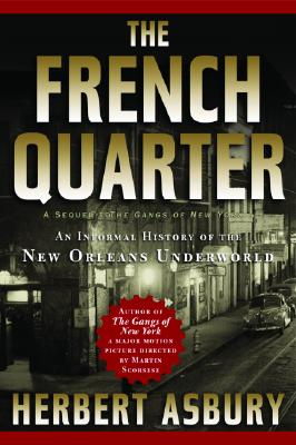 Image for The French Quarter: An Informal History of the New Orleans Underworld