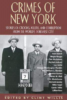 Image for Crimes of New York: Stories of Crooks, Killers, and Corruption from the World's Toughest City (Adrenaline Classics)