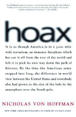 Hoax: Why Americans Are Suckered by White House Lies, Von Hoffman, Nicholas