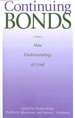 Continuing Bonds: New Understandings of Grief (Death Education, Aging and Health Care)