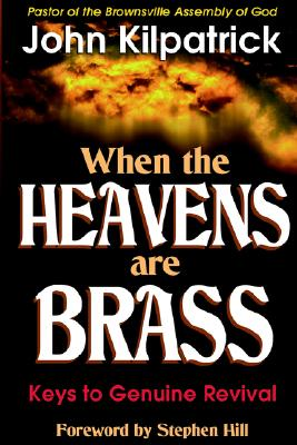 Image for When the Heavens Are Brass: Keys to Genuine Revival