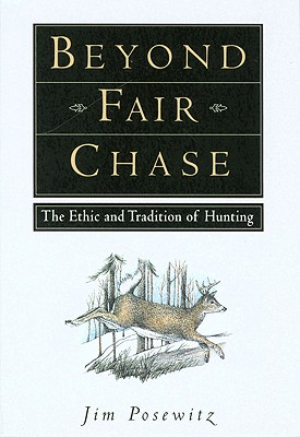 Beyond Fair Chase, Jim Posewitz