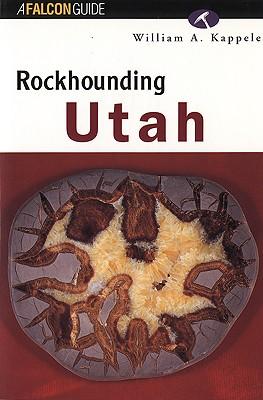 Rockhounding Utah, William A. Kappele