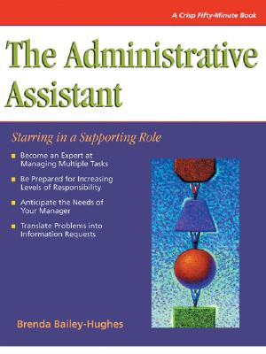 Image for The Administrative Assistant: Starring in a Supporting Role (Fifty-Minute Series Book)