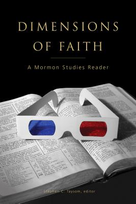 Image for Dimensions of Faith: A Mormon Studies Reader