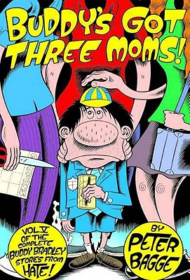 Image for Buddy's Got Three Moms: Hate Col. Vol. 5 (Buddy Bradley Stories from Hate)